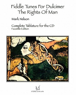 Fiddle Tunes for Dulcimer-The Rights of Man: Complete Tablature for the CD
