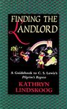 Finding the Landlord: A Guidebook to C.S. Lewis's Pilgrim's Regress