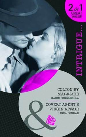 Colton by Marriage / Covert Agent's Virgin Affair
