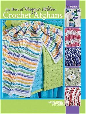 The Best Of Maggie Weldon Crochet Afghans By Maggie Weldon