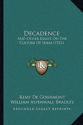 Decadence: And Other Essays on the Culture of Ideas (1921)