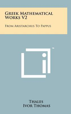Greek Mathematical Works V2: From Aristarchus to Pappus