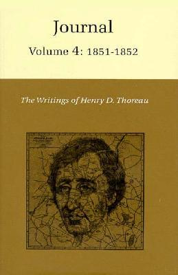 The Writings of Henry David Thoreau, Volume 4: Journal, Volume 4: 1851-1852.