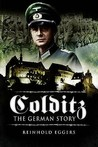 Colditz: The German Story. Reinhold Eggers