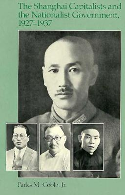 The Shanghai Capitalists and the Nationalist Government, 1927-1937, Second Edition