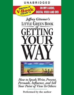 The Little Green Book of Getting Your Way by Jeffrey Gitomer