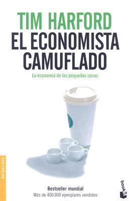 El economista camuflado. La economía de las pequeñas cosas