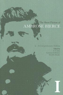 The Short Fiction of Ambrose Bierce 1: A Comprehensive Edition
