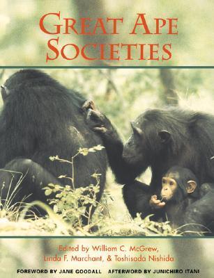 Great Ape Societies by William C. McGrew