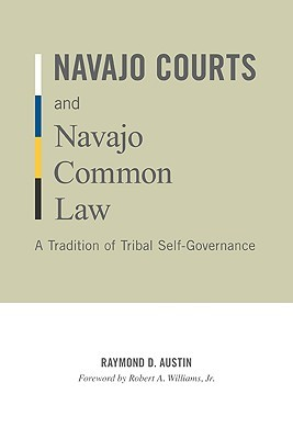 Navajo Courts and Navajo Common Law by Raymond D. Austin