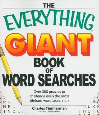 The Everything Giant Book of Word Searches: Over 300 puzzles challenge even the most diehard word search fans: Over 300 Puzzles to Challenge Even the Most Diehard Word Search Fan