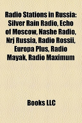 Radio Stations in Russia: Silver Rain Radio, Echo of Moscow, Nashe Radio, NRJ Russia, Radio Rossii, Radio Mayak, Europa Plus, Radio Maximum