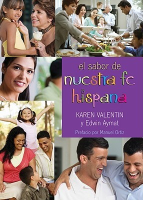 El sabor de nuestra fe hispana/ Flavor of Our Hispanic Faith