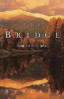 The Bridge by Lisa Tawn Bergren