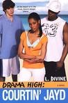 Courtin' Jayd (Drama High,#6)