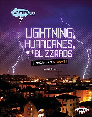 Lightning, Hurricanes, and Blizzards: The Science ...