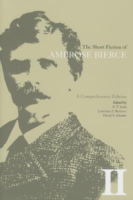 The Short Fiction of Ambrose Bierce 2: A Comprehensive Edition