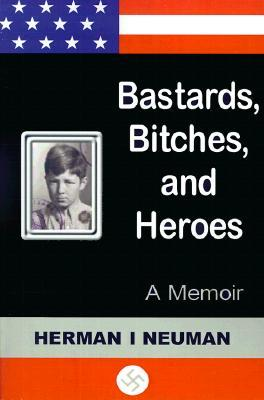 Bastards, Bitches, and Heroes: A Memoir