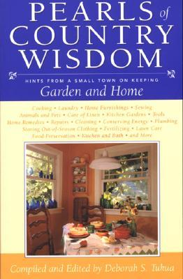 Pearls of Country Wisdom: Hints from a Small Town on Keeping a Garden and Home