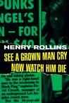 See A Grown Man Cry/Now Watch Him Die