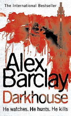 Darkhouse by Alex Barclay