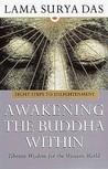 Awakening the Buddha Within: Tibetan Wisdom for the Western World
