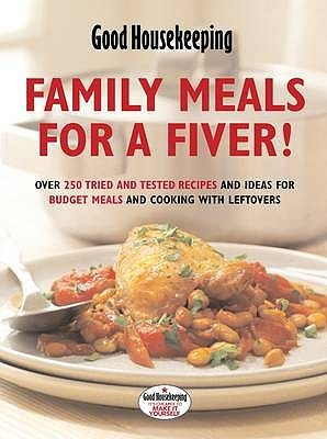 """Family Meals For A Fiver! (""""Good Housekeeping"""")"""