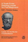 Forensic Oratory: Lysias: on the Murder of Eratosthenes (A Greek Prose Reading Course for Post-beginners, #1)