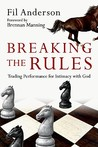 Breaking the Rules: Trading Performance for Intimacy with God