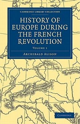 History of Europe During the French Revolution, Volume 1
