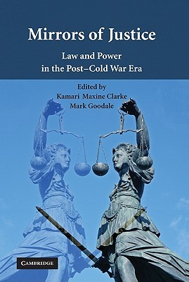 Mirrors of Justice: Law and Power in the Post-Cold War Era