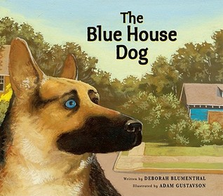 The Blue House Dog by Deborah Blumenthal