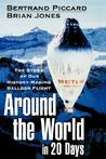 Around the World in 20 Days: The Story of Our History-Making Balloon Flight