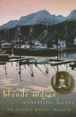 Blonde Indian: An Alaska Native Memoir