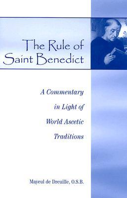 The Rule of Saint Benedict by Mayeul de Dreuille