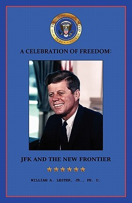 A Celebration of Freedom: JFK and the New Frontier