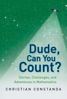 Dude, Can You Count? Stories, Challenges, and Adventures in Mathematics