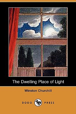 Ebook The Dwelling Place of Light by Winston  Churchill DOC!