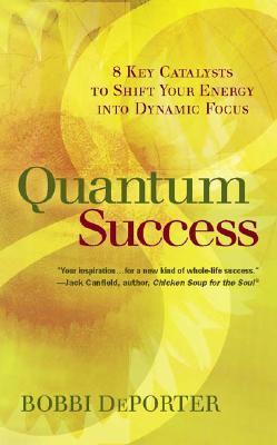 Quantum Success by Bobbi DePorter