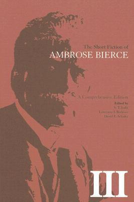 The Short Fiction of Ambrose Bierce 3: A Comprehensive Edition