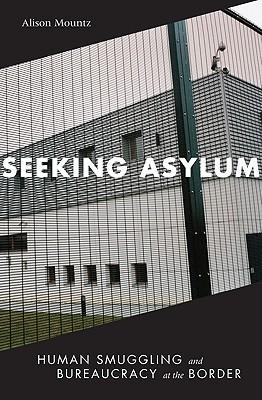 Seeking Asylum: Human Smuggling and Bureaucracy at the Border