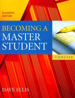 Becoming a Master Student Concise Edition