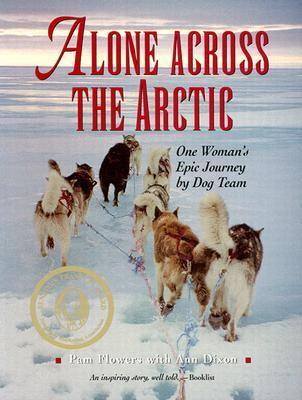 alone-across-the-arctic-a-woman-s-journey-across-the-top-of-the-world-by-dog-team