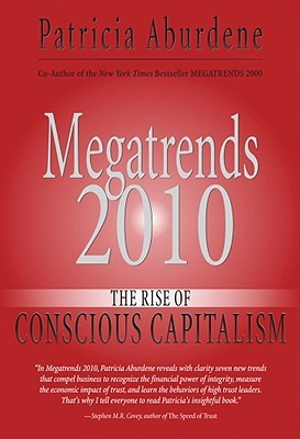 Megatrends 2010: The Rise of Conscious Capitalism