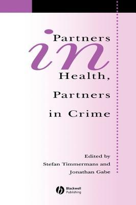 Partners in Health, Partners in Crime: Exploring the Boundaries of Criminology and Sociology of Health and Illness