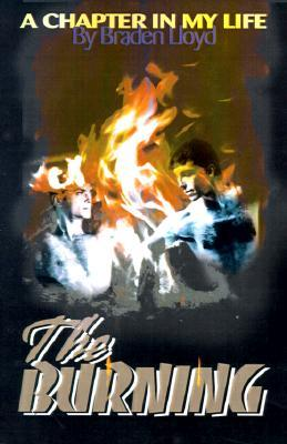 The Burning: A Chapter in My Life