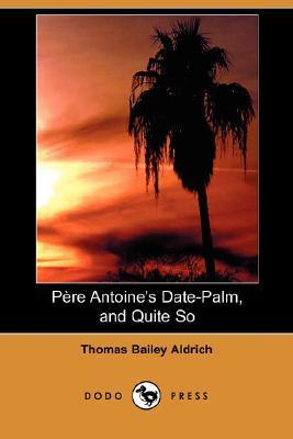 Pere Antoine's Date-Palm, and Quite So