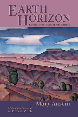 Earth Horizon by Mary Austin