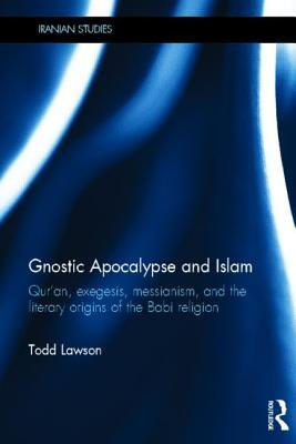 Gnostic Apocalypse In Islam: The Literary Beginnings Of The Babi Movement
