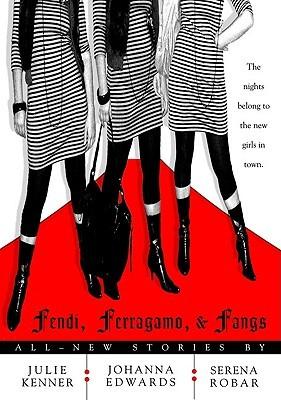 Fendi, Ferragamo, and Fangs by Julie Kenner